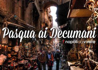 Fiera di Pasqua 2017 a San Gregorio Armeno e ai Decumani a Napoli