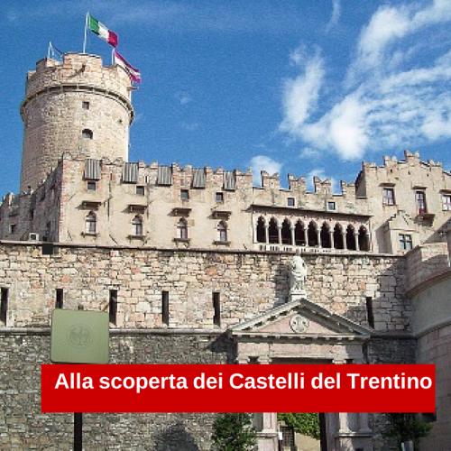Alla scoperta dei Castelli del Trentino