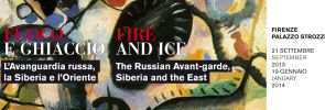 Exhibition FIRE AND ICE  The Russian Avant-garde Siberia and the East in Florence