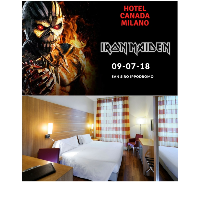 HOTEL CANADA SPECIAL OFFER IRON MAIDEN CONCERT SAN SIRO IPPODROMO 2018